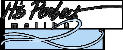 It's Perfect Malibu